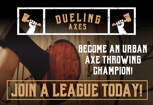 Dueling Axes - Join a League Today and be an Urban Axe Throwing Champion