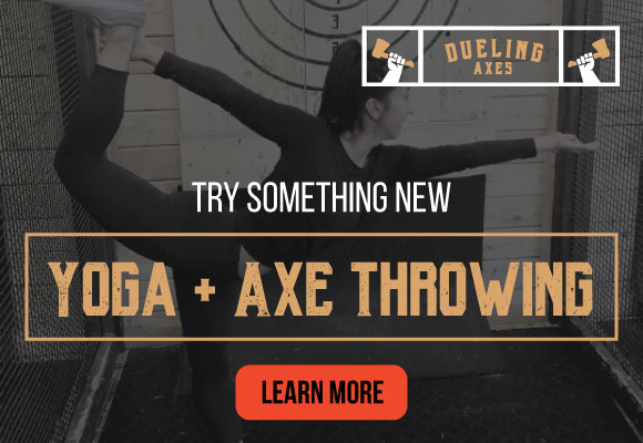 Yoga and Axe Throwing